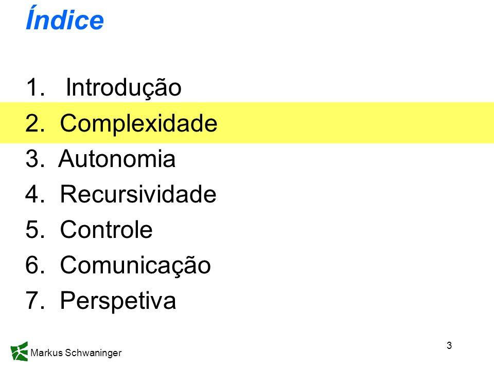 Índice Introdução 2. Complexidade 3. Autonomia 4. Recursividade