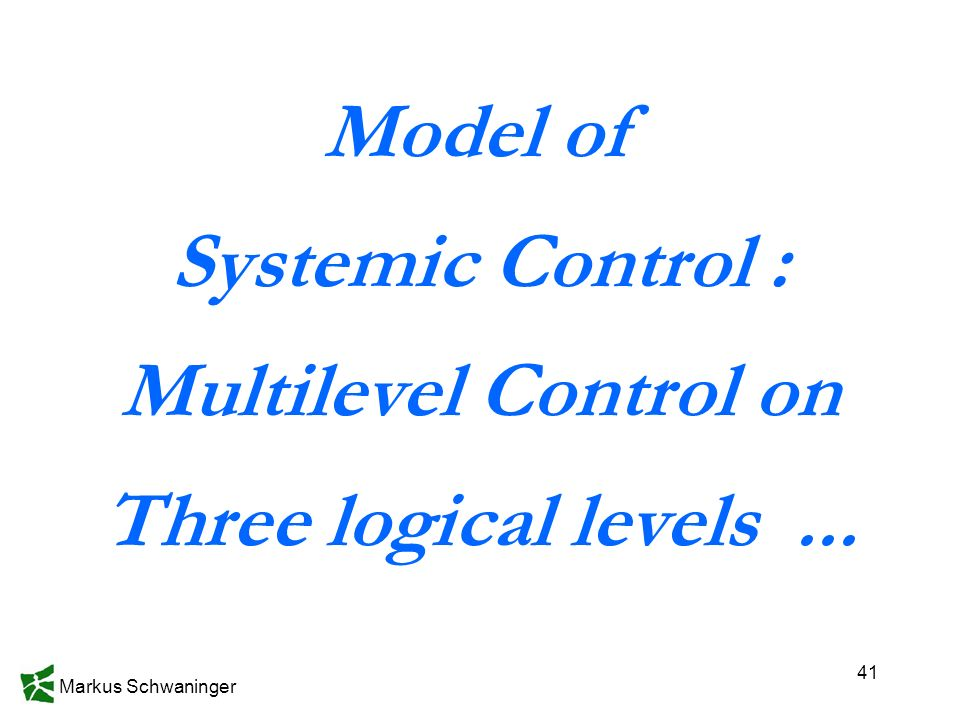 Model of Systemic Control : Multilevel Control on Three logical levels ...