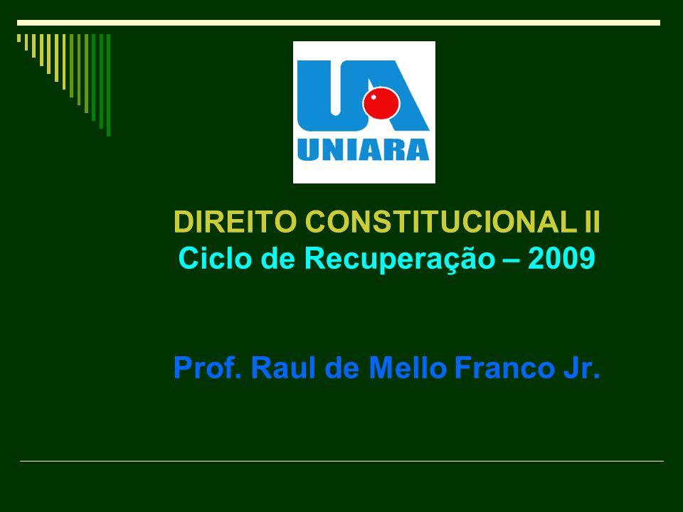 DIREITO CONSTITUCIONAL II Ciclo de Recuperação – 2009 Prof