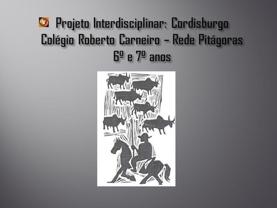 Projeto Interdisciplinar: Cordisburgo Colégio Roberto Carneiro – Rede Pitágoras 6º e 7º anos