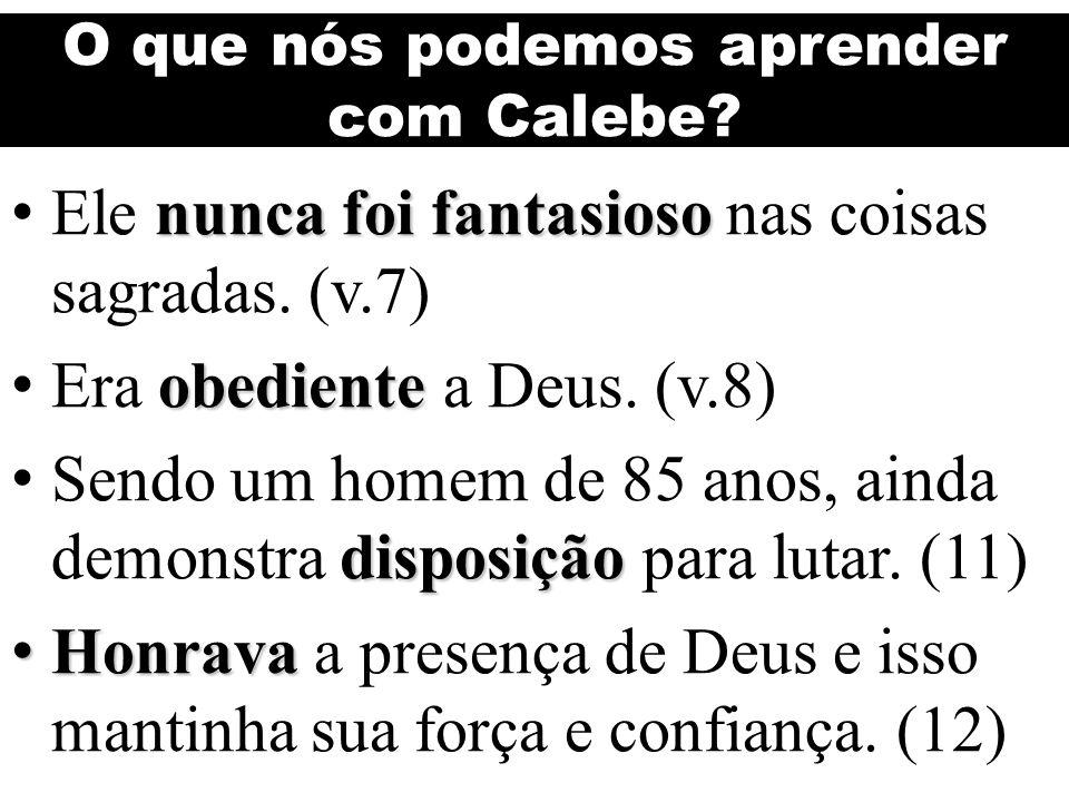 O que nós podemos aprender com Calebe