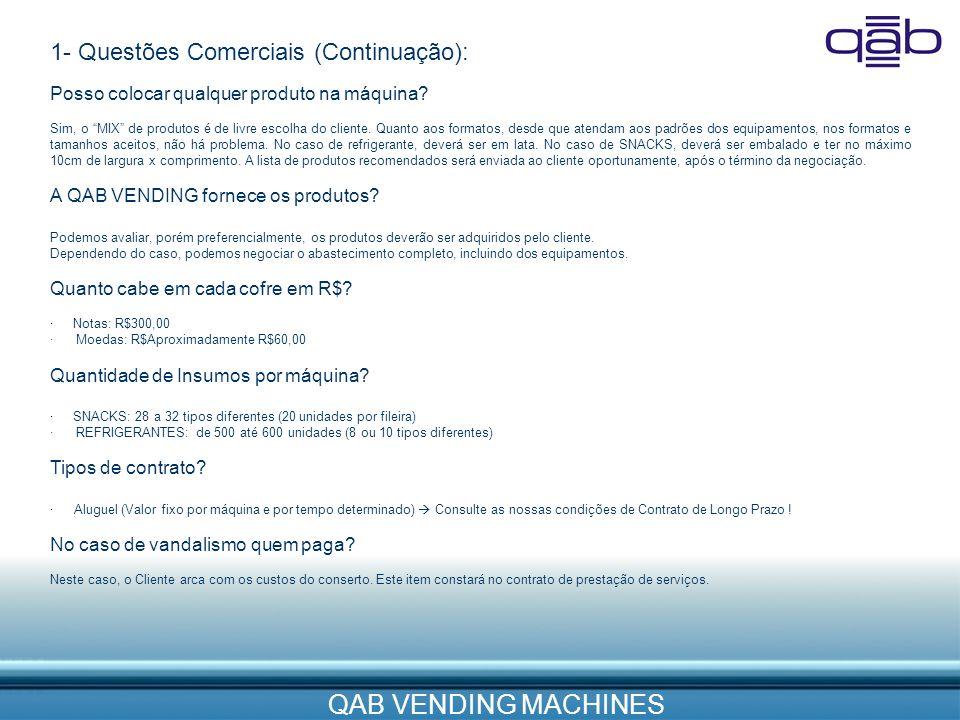 1- Questões Comerciais (Continuação):