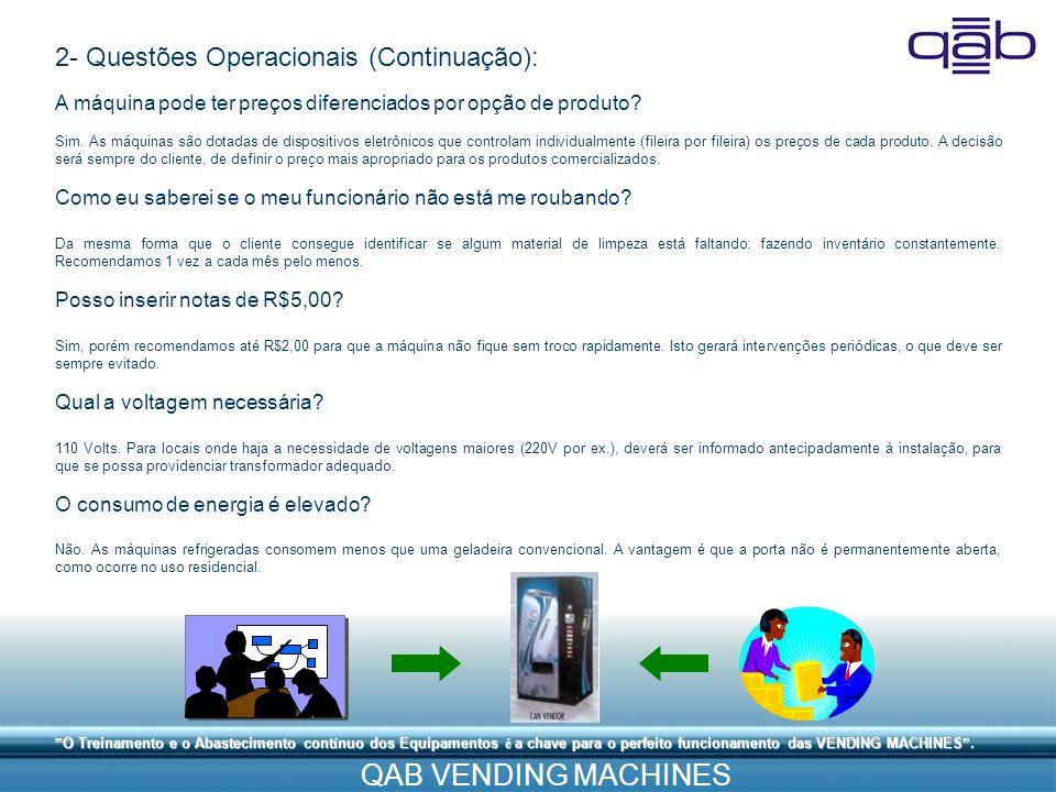 2- Questões Operacionais (Continuação):