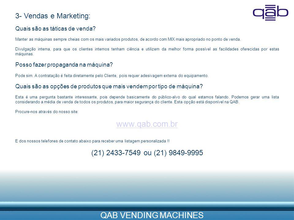 www.qab.com.br 3- Vendas e Marketing: (21) 2433-7549 ou (21) 9849-9995