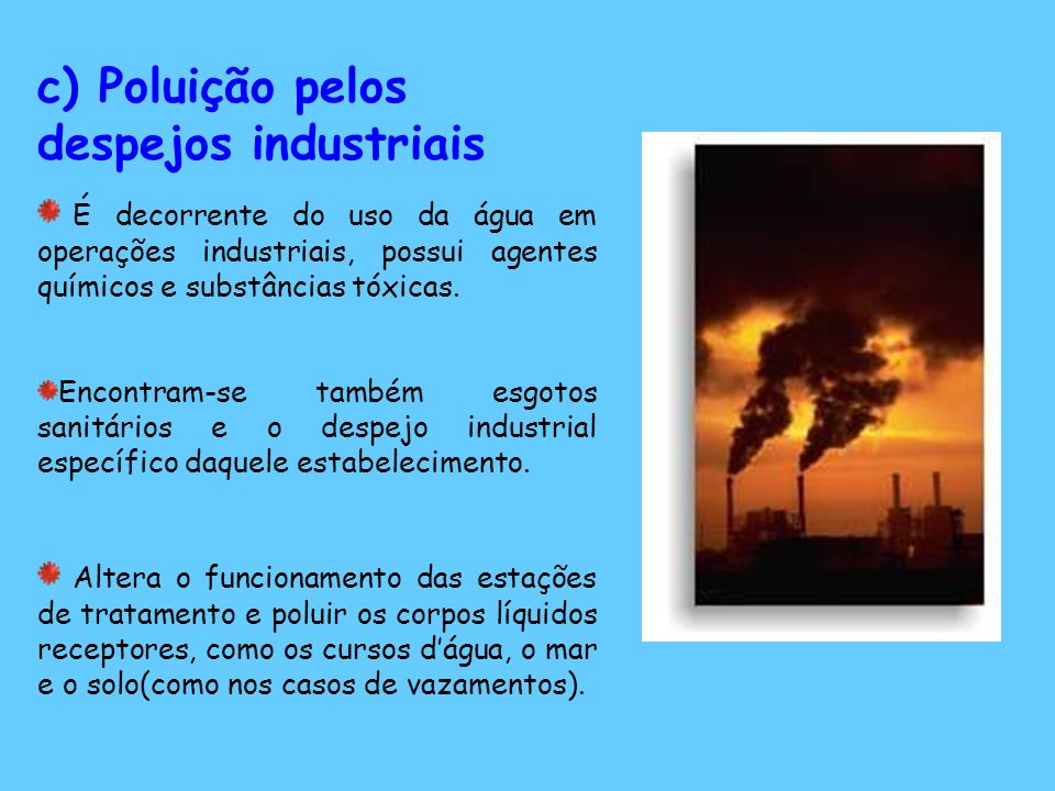 c) Poluição pelos despejos industriais
