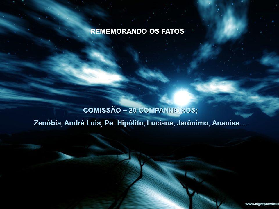 COMISSÃO – 20 COMPANHEIROS;