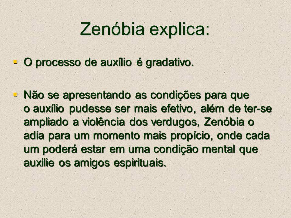 Zenóbia explica: O processo de auxílio é gradativo.