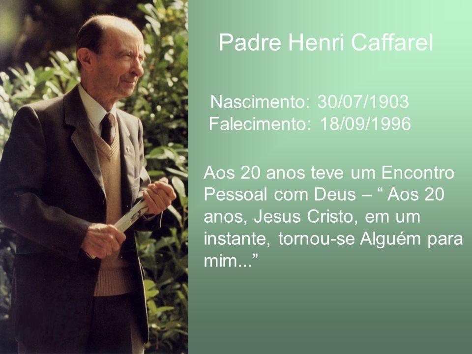 Padre Henri Caffarel Falecimento: 18/09/1996
