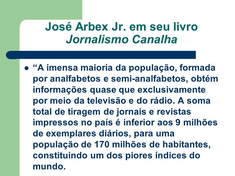 José Arbex Jr. em seu livro Jornalismo Canalha