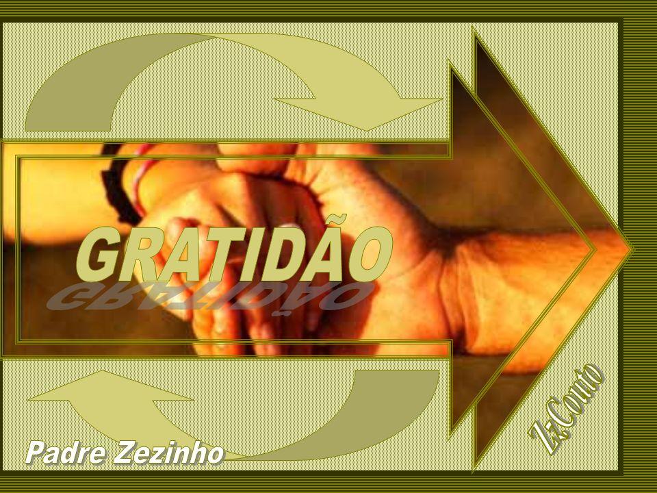 GRATIDÃO ZzCouto Padre Zezinho