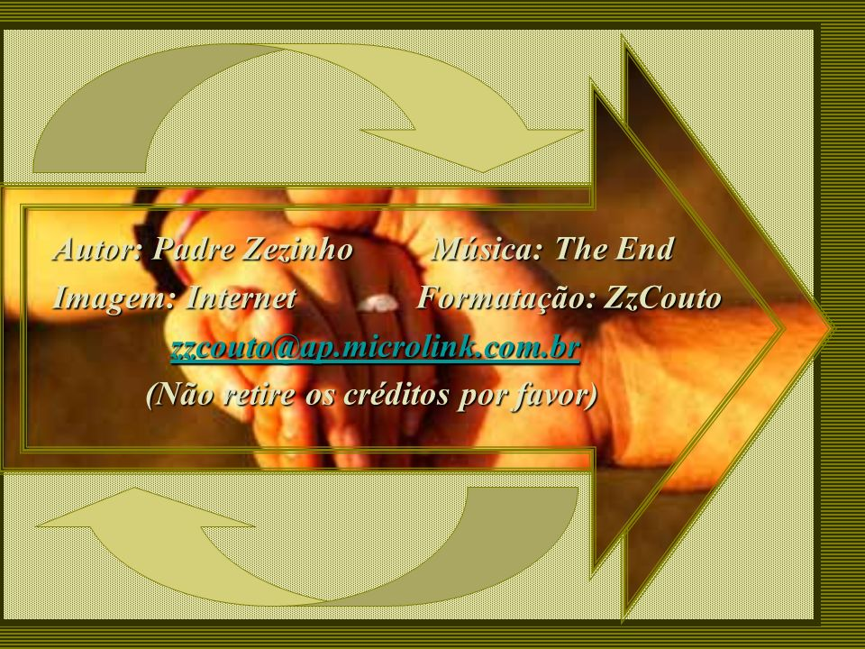 Autor: Padre Zezinho Música: The End