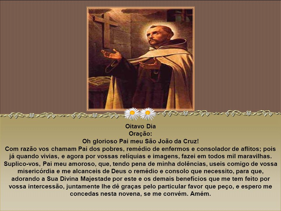Oitavo Dia Oração: Oh glorioso Pai meu São João da Cruz