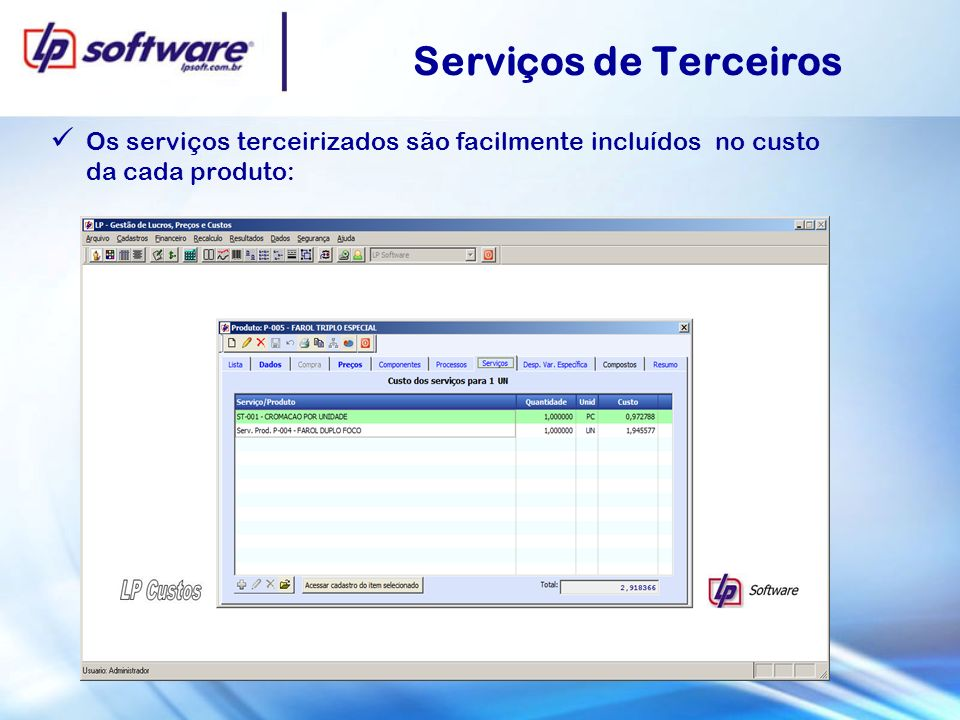 Serviços de Terceiros Os serviços terceirizados são facilmente incluídos no custo da cada produto: