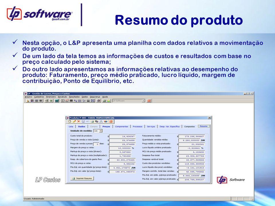 Resumo do produto Nesta opção, o L&P apresenta uma planilha com dados relativos a movimentação do produto.