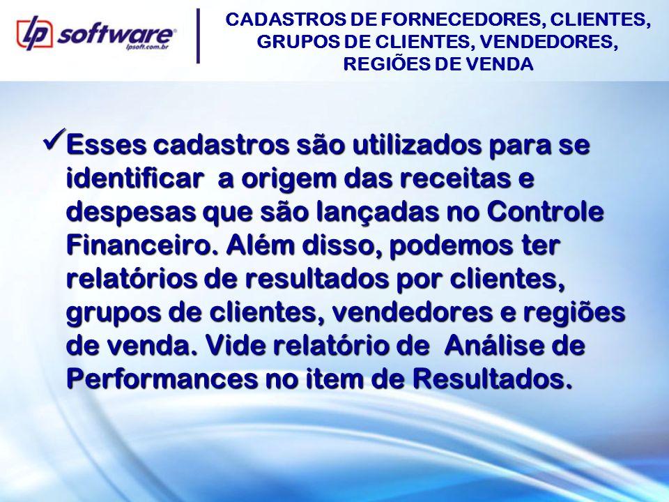 CADASTROS DE FORNECEDORES, CLIENTES, GRUPOS DE CLIENTES, VENDEDORES, REGIÕES DE VENDA