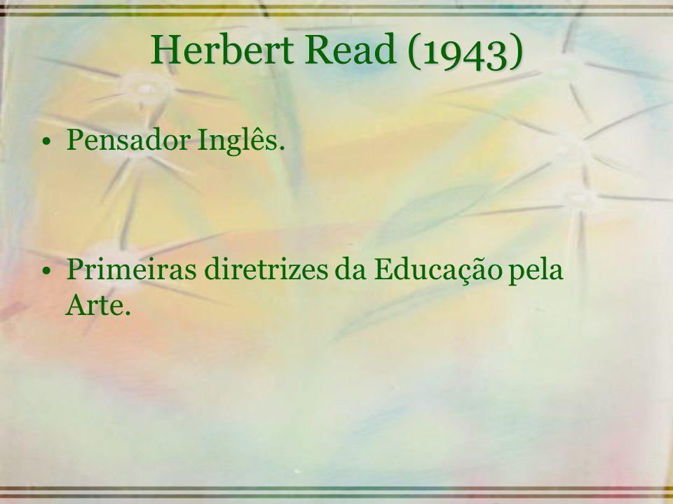 Herbert Read (1943) Pensador Inglês.