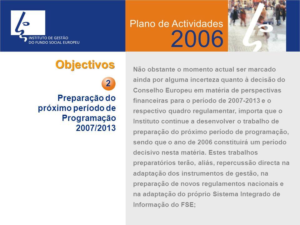 Objectivos 2 Preparação do próximo período de Programação 2007/2013