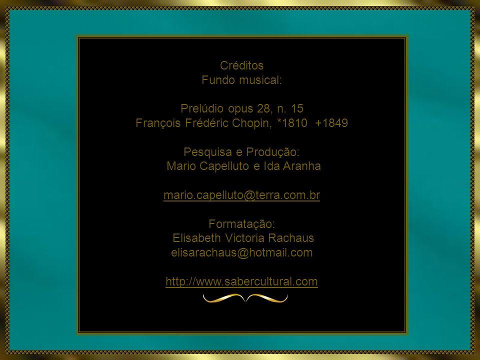 François Frédéric Chopin, *1810 +1849 Pesquisa e Produção: