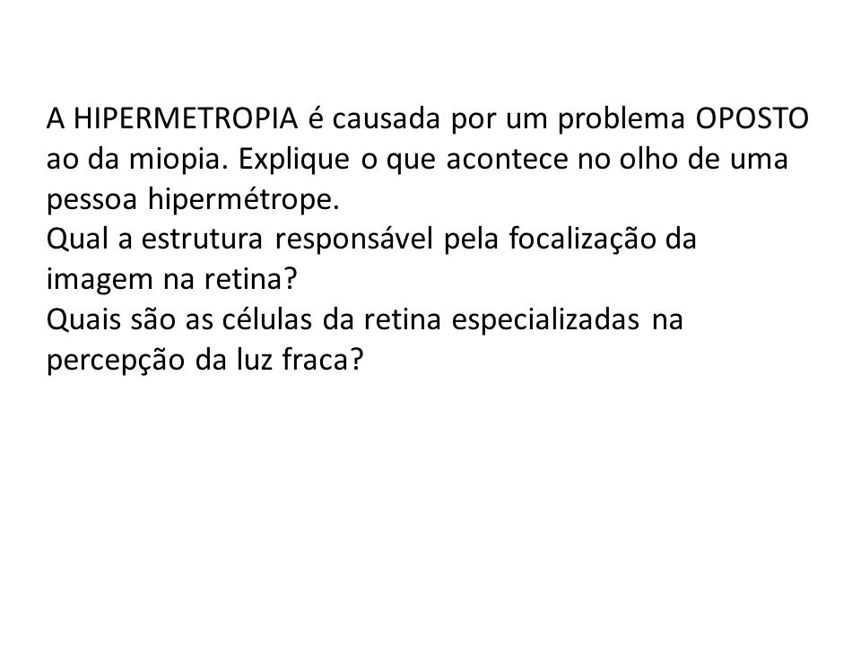 A HIPERMETROPIA é causada por um problema OPOSTO ao da miopia