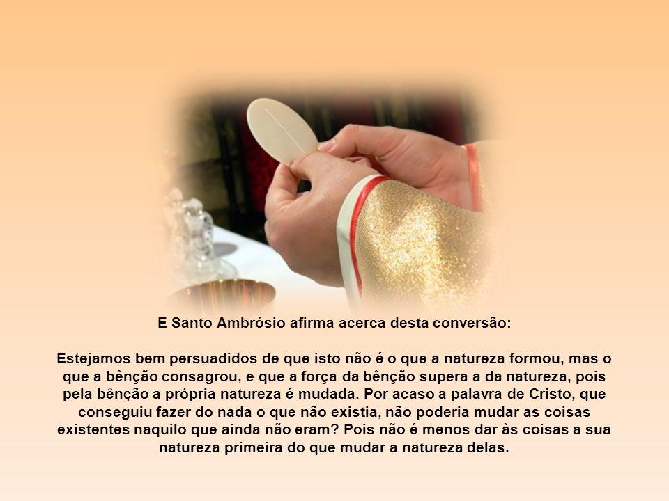 E Santo Ambrósio afirma acerca desta conversão: