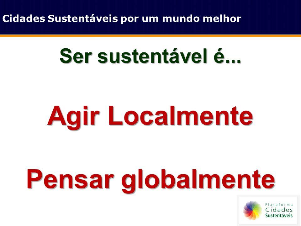 Agir Localmente Pensar globalmente