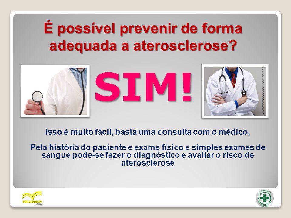 SIM! É possível prevenir de forma adequada a aterosclerose