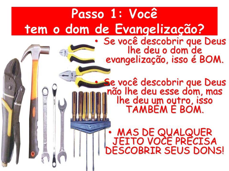 Passo 1: Você tem o dom de Evangelização