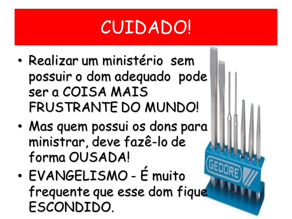 CUIDADO! Realizar um ministério sem possuir o dom adequado pode ser a COISA MAIS FRUSTRANTE DO MUNDO!
