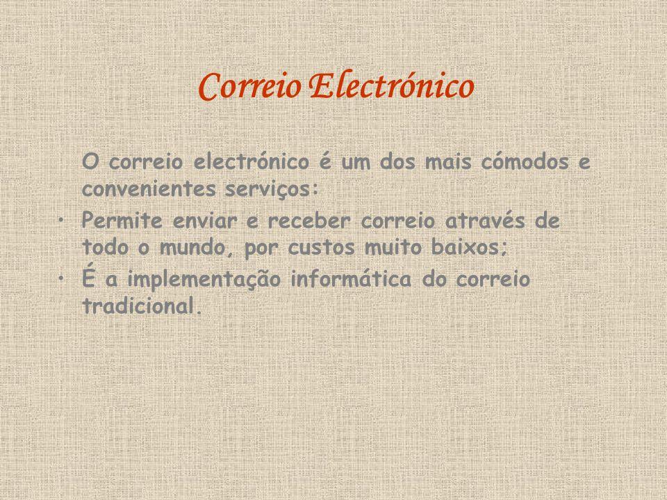 Correio Electrónico O correio electrónico é um dos mais cómodos e convenientes serviços: