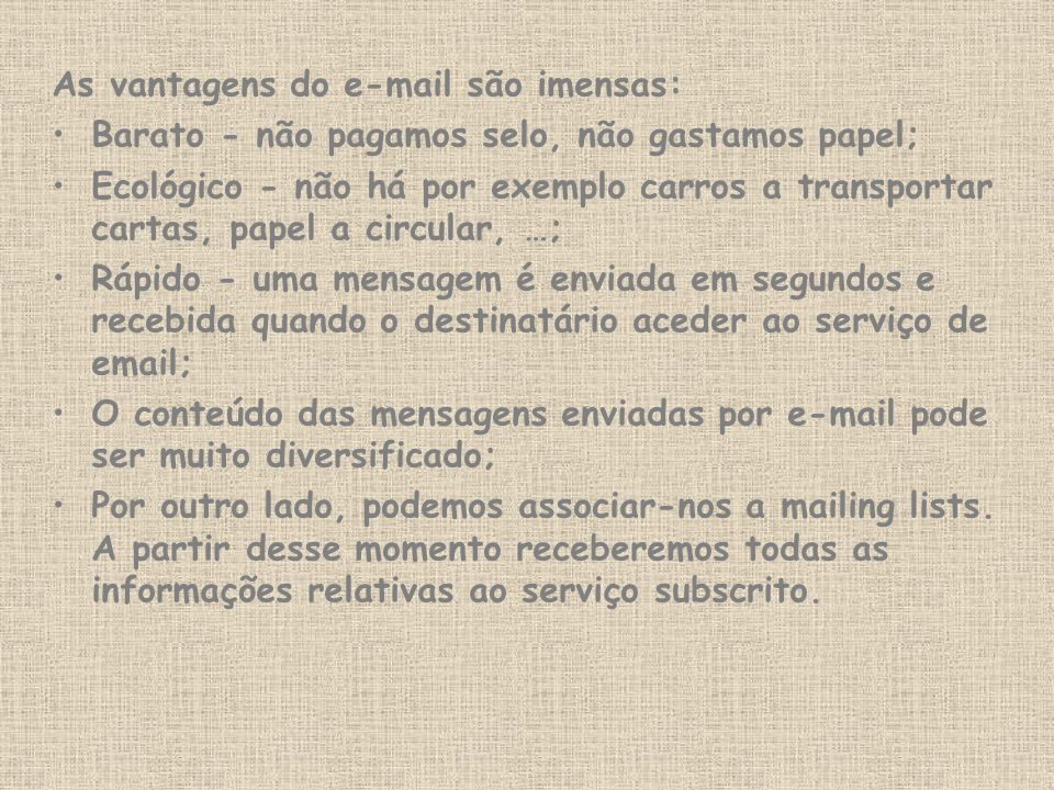As vantagens do e-mail são imensas: