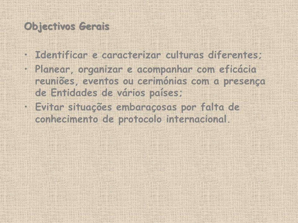 Objectivos Gerais Identificar e caracterizar culturas diferentes;