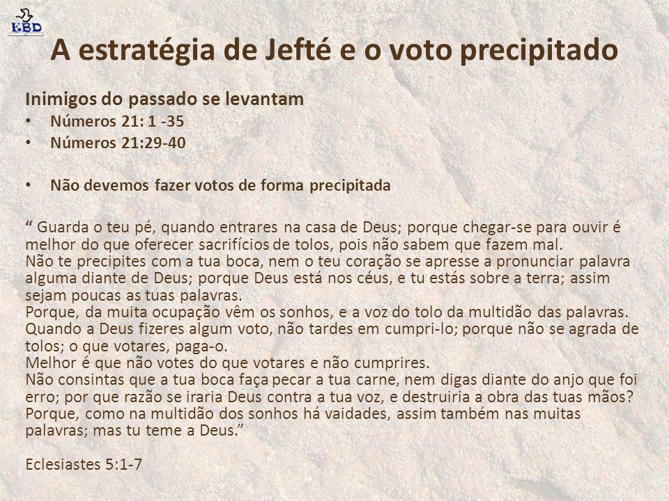 A estratégia de Jefté e o voto precipitado