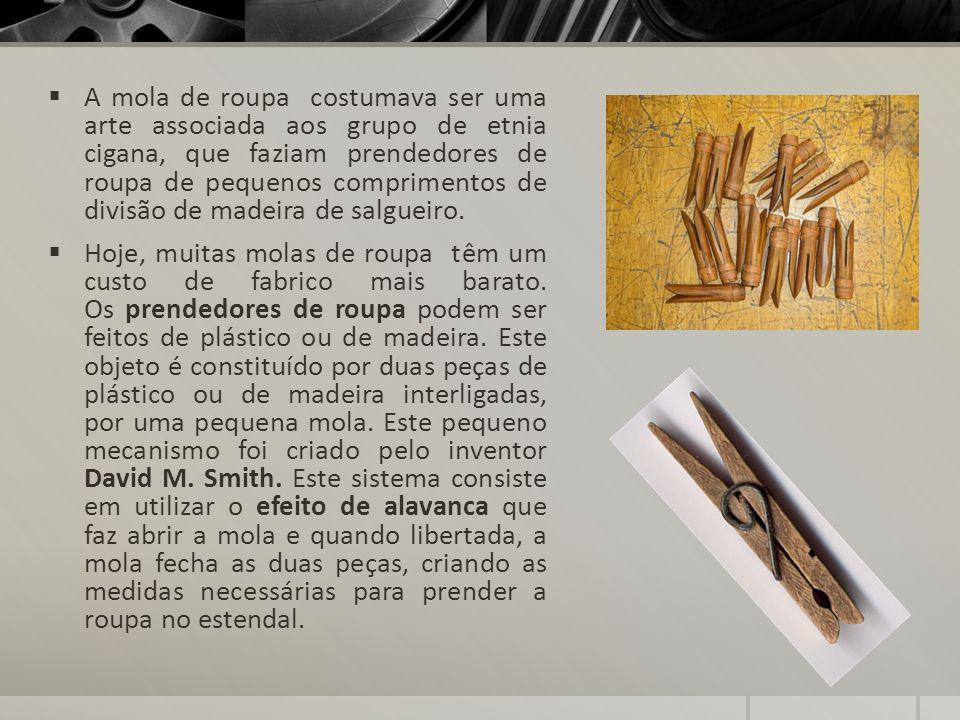 A mola de roupa costumava ser uma arte associada aos grupo de etnia cigana, que faziam prendedores de roupa de pequenos comprimentos de divisão de madeira de salgueiro.