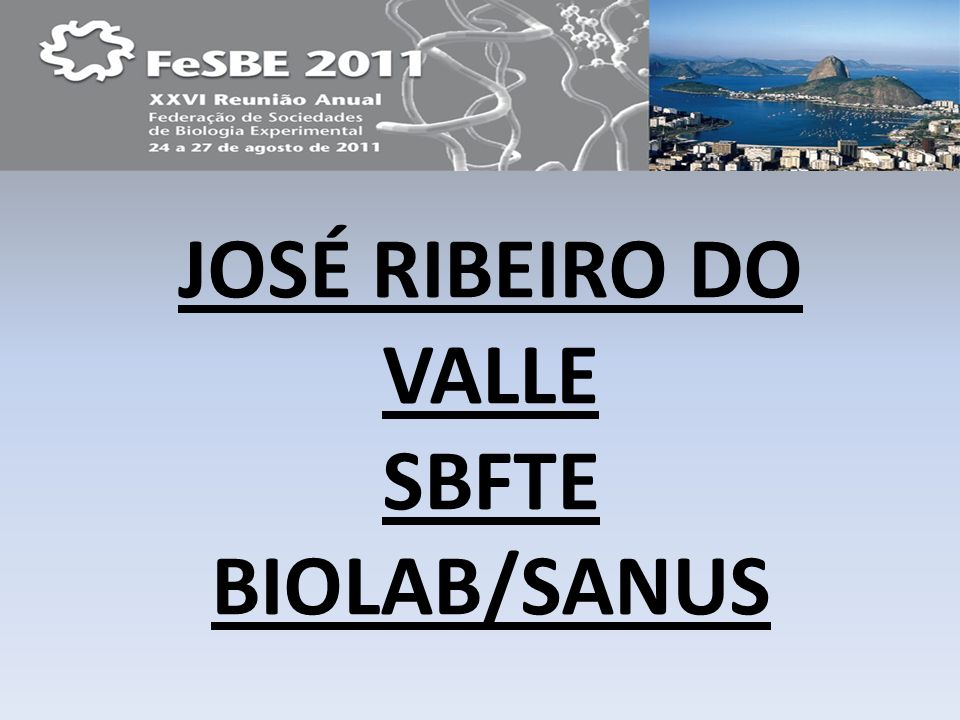 JOSÉ RIBEIRO DO VALLE SBFTE BIOLAB/SANUS