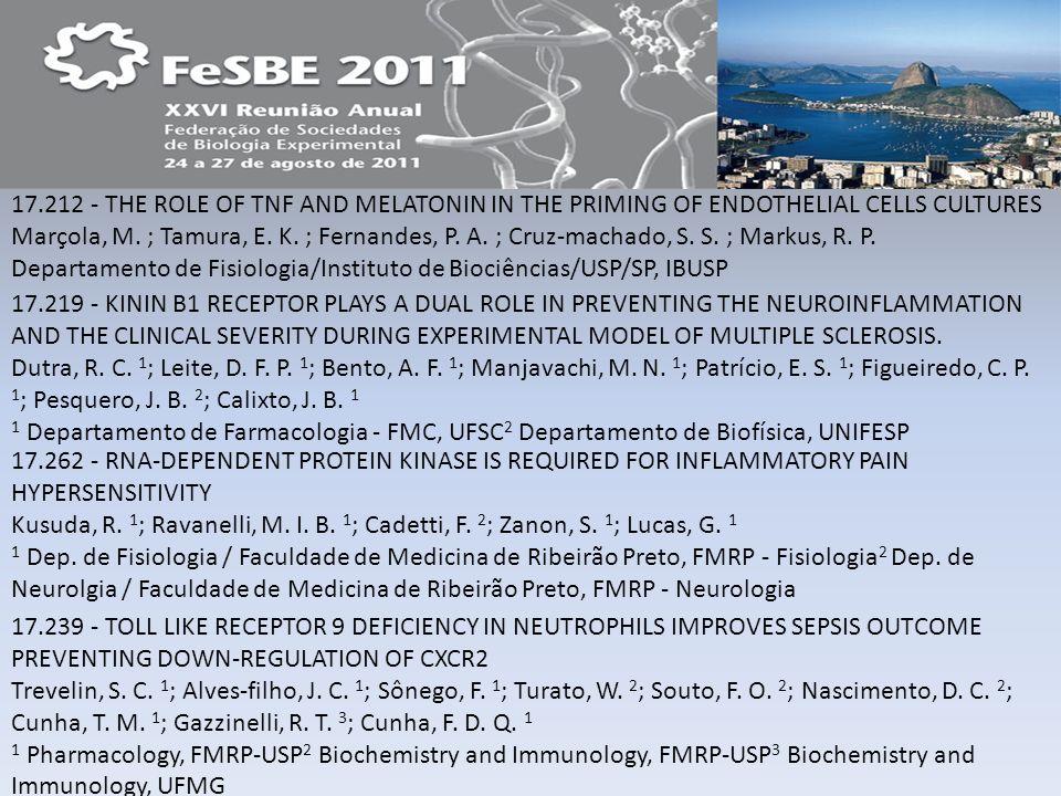 17.212 - THE ROLE OF TNF AND MELATONIN IN THE PRIMING OF ENDOTHELIAL CELLS CULTURES Marçola, M. ; Tamura, E. K. ; Fernandes, P. A. ; Cruz-machado, S. S. ; Markus, R. P. Departamento de Fisiologia/Instituto de Biociências/USP/SP, IBUSP