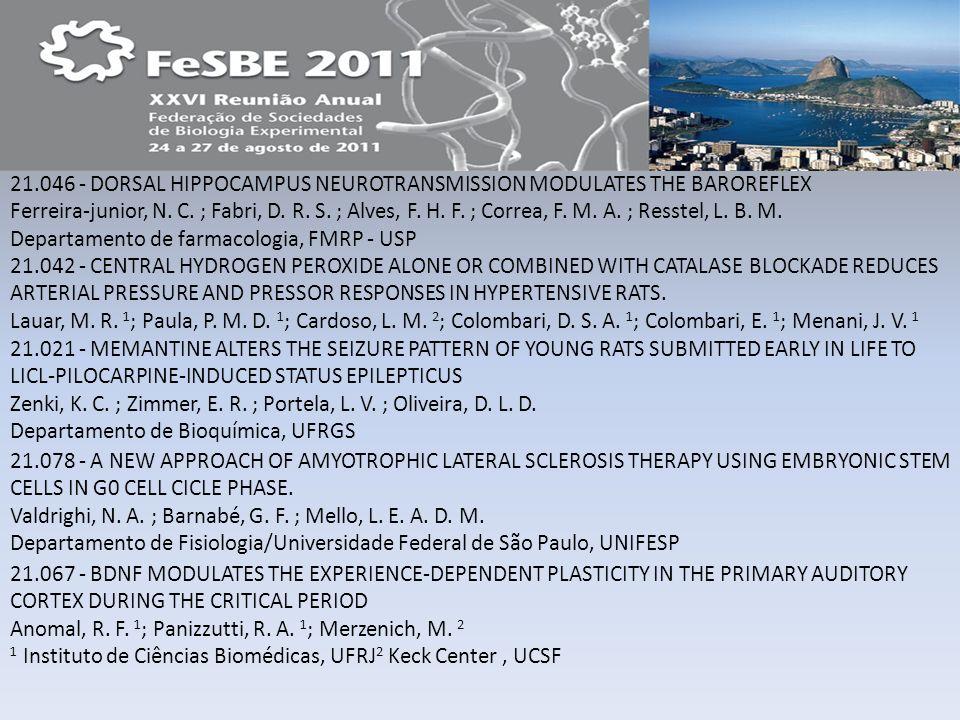 21.046 - DORSAL HIPPOCAMPUS NEUROTRANSMISSION MODULATES THE BAROREFLEX Ferreira-junior, N. C. ; Fabri, D. R. S. ; Alves, F. H. F. ; Correa, F. M. A. ; Resstel, L. B. M. Departamento de farmacologia, FMRP - USP