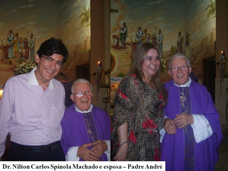 Dr. Nilton Carlos Spínola Machado e esposa – Padre André
