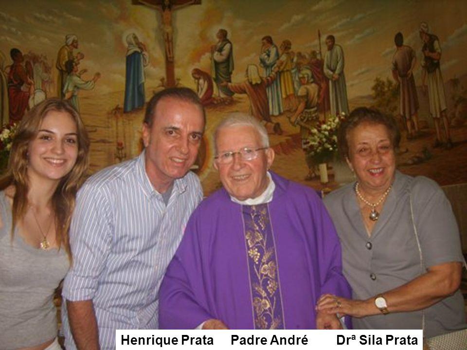 Henrique Prata Padre André Drª Sila Prata