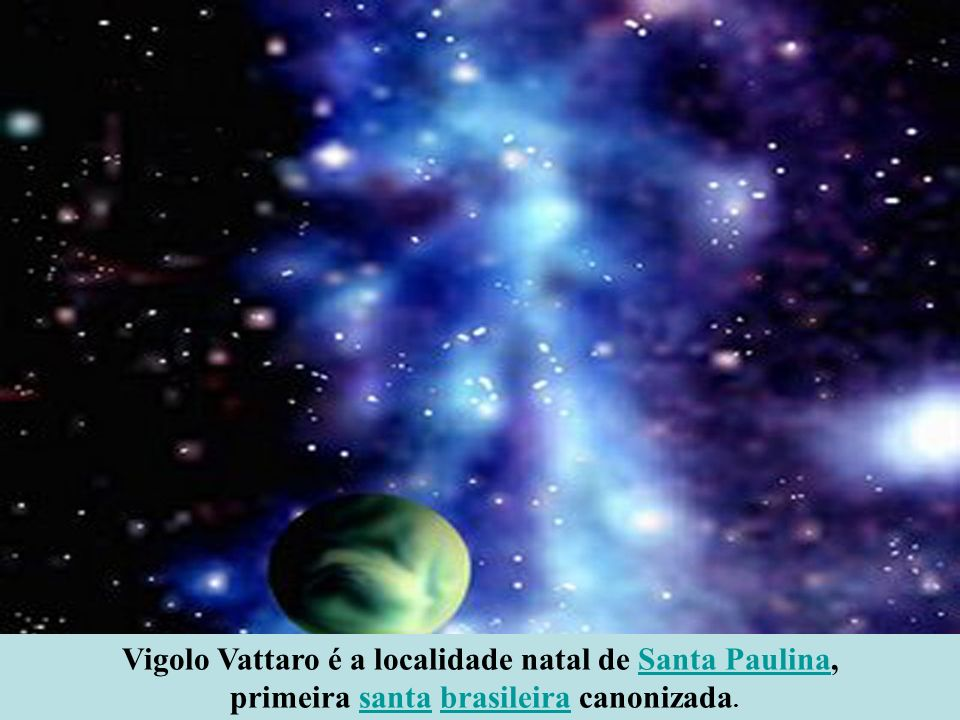 Vigolo Vattaro é a localidade natal de Santa Paulina,