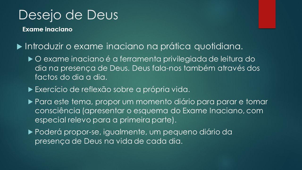 Desejo de Deus Introduzir o exame inaciano na prática quotidiana.