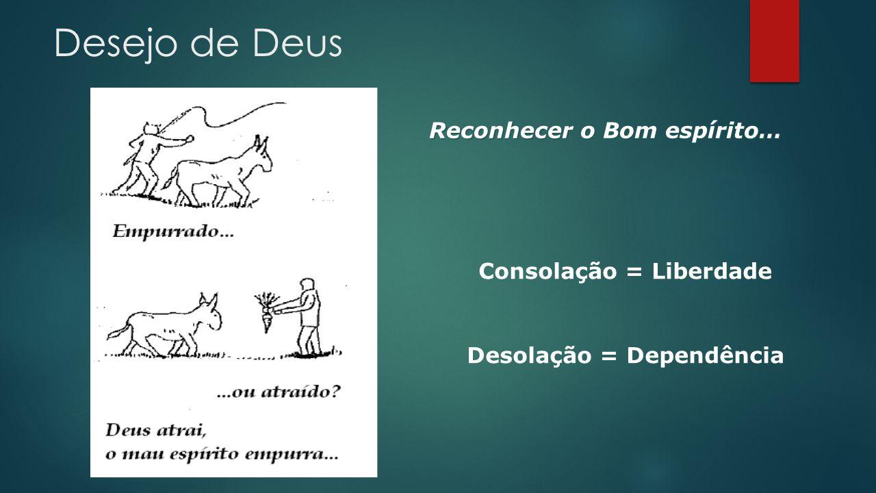 Consolação = Liberdade Desolação = Dependência