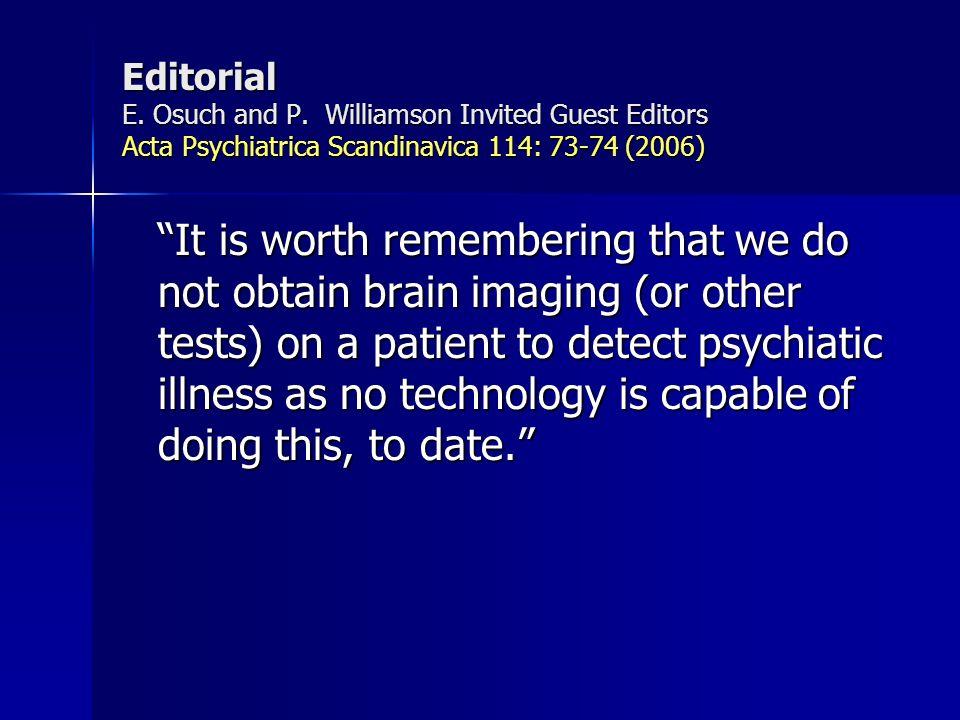 Editorial E. Osuch and P. Williamson Invited Guest Editors Acta Psychiatrica Scandinavica 114: 73-74 (2006)
