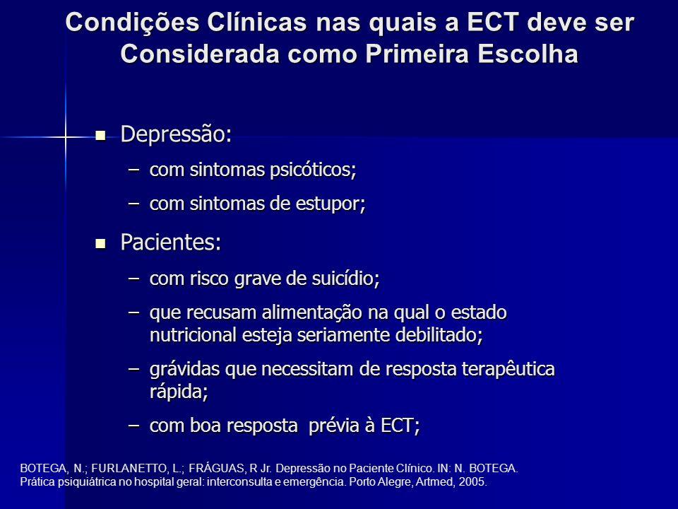 Condições Clínicas nas quais a ECT deve ser Considerada como Primeira Escolha