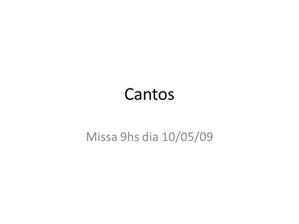 Cantos Missa 9hs dia 10/05/09