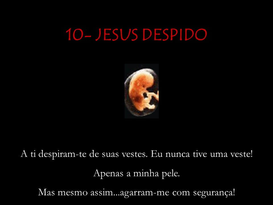 10- JESUS DESPIDO A ti despiram-te de suas vestes.