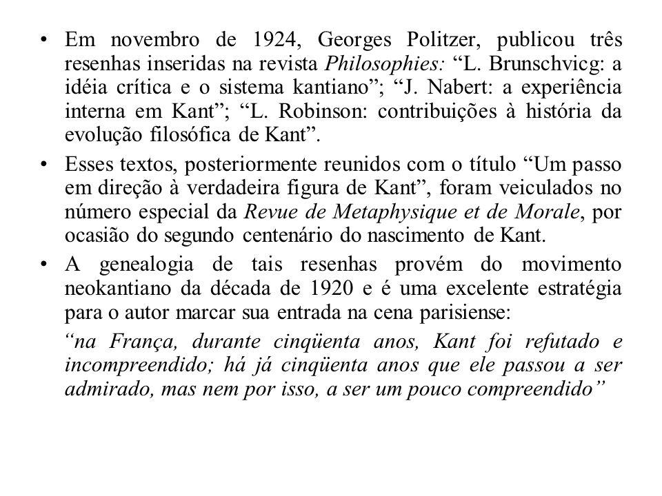 Em novembro de 1924, Georges Politzer, publicou três resenhas inseridas na revista Philosophies: L. Brunschvicg: a idéia crítica e o sistema kantiano ; J. Nabert: a experiência interna em Kant ; L. Robinson: contribuições à história da evolução filosófica de Kant .