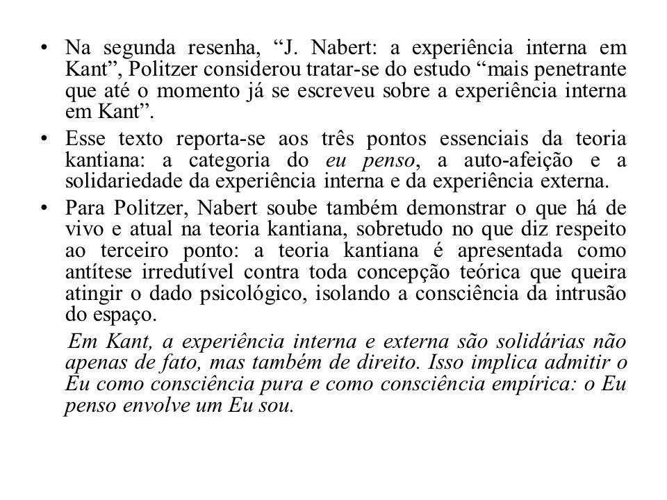 Na segunda resenha, J. Nabert: a experiência interna em Kant , Politzer considerou tratar-se do estudo mais penetrante que até o momento já se escreveu sobre a experiência interna em Kant .