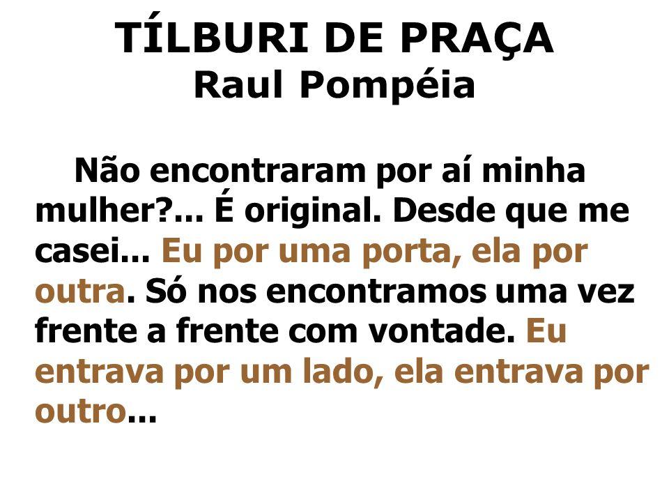 TÍLBURI DE PRAÇA Raul Pompéia