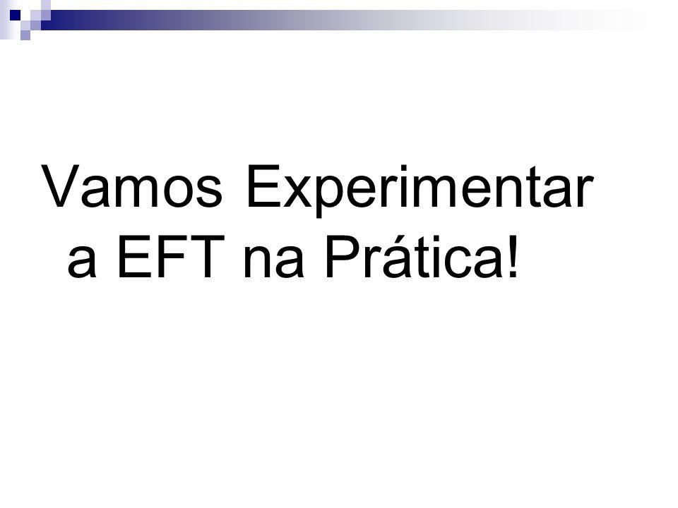 Vamos Experimentar a EFT na Prática!