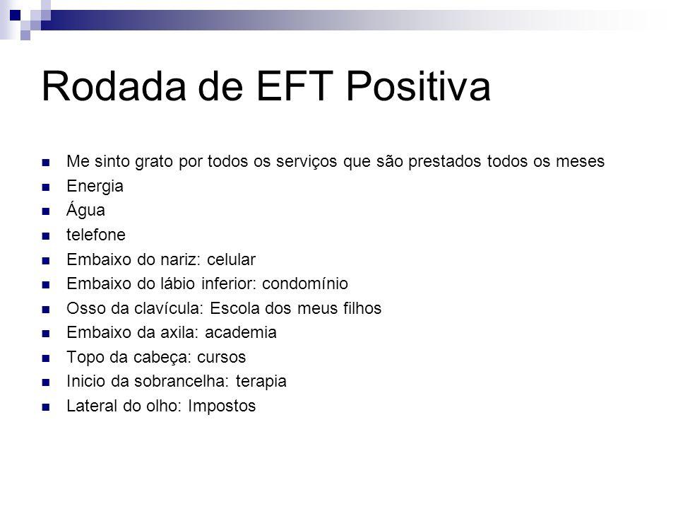 Rodada de EFT Positiva Me sinto grato por todos os serviços que são prestados todos os meses. Energia.